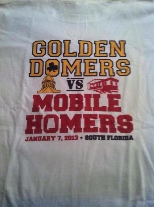 2013 BCS Championship: Notre Dame fans make 'Golden Domers vs Mobile Homers' shirt [Photo] Welcome to the Haterade Cooler. What happens in the Cooler, stays in the Cooler. Visit the Haterade Cooler for the latest trash talk.