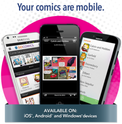 Get your comics on the go! Download the FREE GoComics app for your Android, iOS/Apple or Windows smartphone/tablet!    Click the image, or go here for download links: http://bit.ly/15C9Rk8
