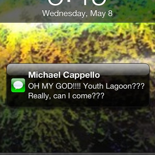 my dad finds out about the Youth Lagoon show.
