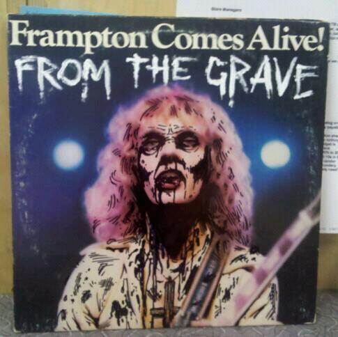 Frampton Comes Alive!  FROM THE GRAVE.