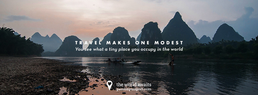 Week #3 of our The World Awaits series!  This week's featured cover photo comes from the Li River in Yangshuo, China. (Photograph by Zach Glassman, quote from Gustave Flaubert)