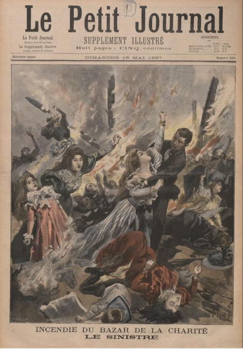 "Cover page of Le Petit Journal, 10 May 1897. ""Incendie du Bazar de la Charité. Le sinistre."" @credits  The Bazar de la Charité was an annual charity event organized by the French Catholic aristocracy in Paris from 1885 onwards. It is best known for the fire at the 1897 bazaar that claimed 126 lives, many of them aristocratic women, the most eminent of whom was Her Royal Highness the Duchess of Alençon, née Sophie Charlotte of Bavaria, sister of Empress Sisi. The Bazar de la Charité was held annually in a variety of locations, by a consortium of charitable organizations that joined to share renting fees, reducing costs and grouping potential buyers. In 1897 the Bazar was held in a large wooden shed, 80 by 13 metres, at Rue Jean-Goujon 17, in the 8th arrondissement of Paris. Within this shed a fantasy medieval street was built with wood, cardboard, cloth and papier-mache. Exits were not properly marked. These incidences would contribute considerably to the disaster.A novel attraction at this Bazar was a room where the new spectacle of the time could be admired, moving images projected by the Lumière brothers' technology. On the afternoon of 4 May, the second of the planned four days of the bazaar, the projectionist's equipment (using a system of ether and oxygen rather than electricity) caught fire. The resulting blaze, and the panic of the crowd, claimed the lives of 126 people, mostly aristocratic women. Over 200 people were additionally injured from the fire. The disaster was reported nationally and internationally. Some of the visitors fleeing through the courtyard were saved by the cook and manageress of the Hôtel du Palais, M. Gauméry and Mme Roche-Sautier (respectively), who helped them escape the fire through the kitchen windows to the adjoining building. The identification of charred remains by the use of dental records was a landmark in the early history of forensic dentistry."
