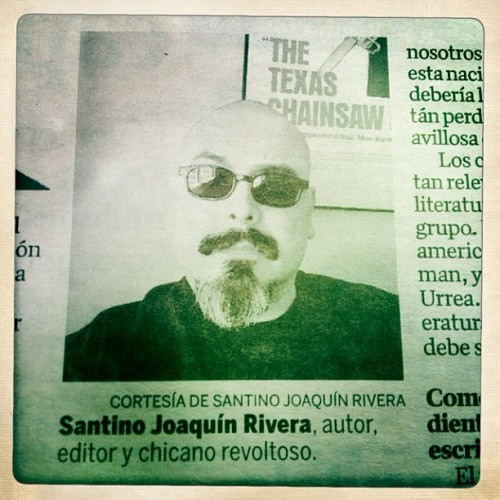 """Autor, editor y chicano revoltoso."" :) Shout out to Neto Portillo Jr. of the Arizona Daily Star for the press!"