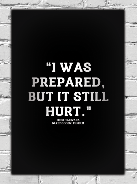 bakedgoodz:  I was prepared but it still hurt - Hiro Fujiwara (BG)