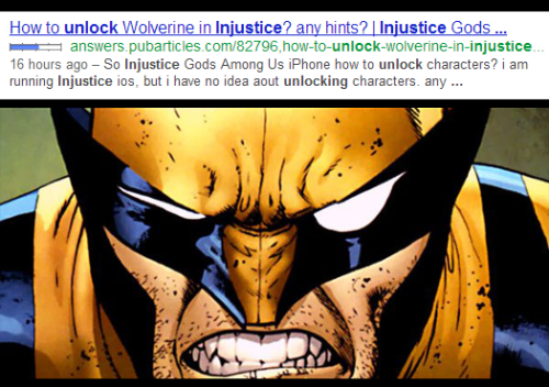 """How to unlock Wolverine in Injustice?"" HILARIOUS! I'm done. g'bye internet."
