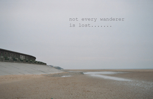 Not every wanderer is lost…..