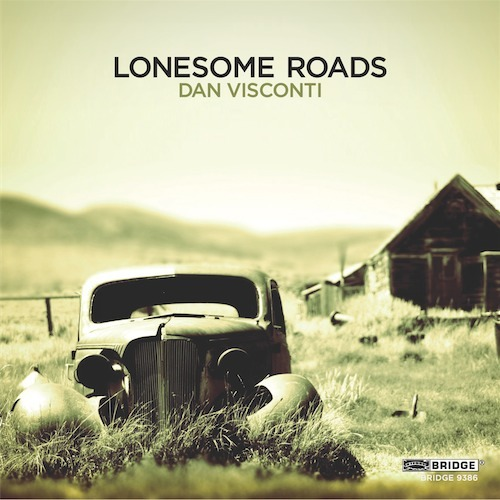 Dan Visconti: Lonesome Roads on Bridge Records a review by R. Andrew Lee
