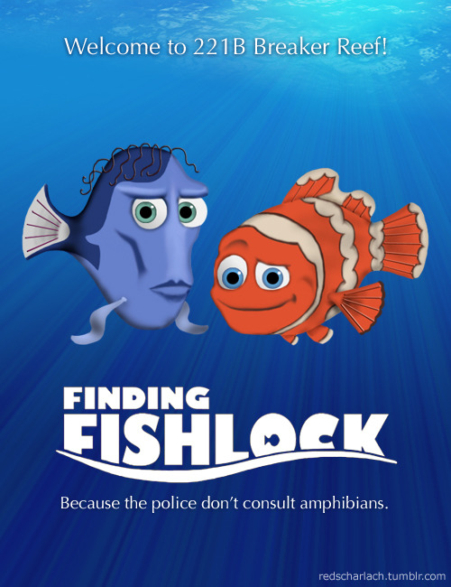 It's recently been announced that a sequel to Finding Nemo will be released in 2015. This news swam around in my funny (or should that be finny?) little brain for all of five minutes before a ridiculous Sherlock crossover was born.
