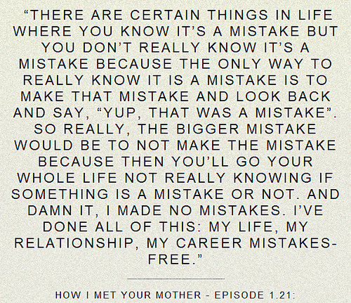pinkydinkyd:  how i met your mother quote | Tumblr on @weheartit.com - http://whrt.it/191qqWu