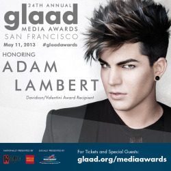 Big news! We're honoring Adam Lambert at the GLAAD Media Awards in San Francisco on 5/11. You don't want to miss this. http://glaad.org/mediaawards