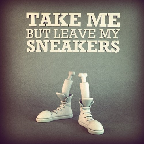 Leave my Sneakers