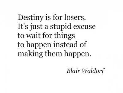 blair waldorf quote destiny | Tumblr