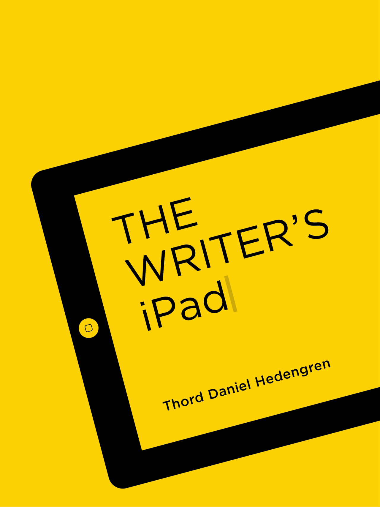 Cover for The Writer's iPad, an eBook about writing on your iPad.