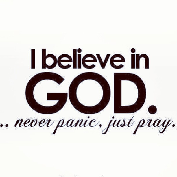 pachalee:  #god #pray #neverpanic #lovethis