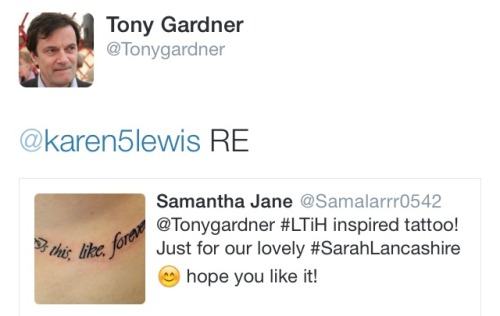 sarahlancashire2:  Reply from Tony Gardner about my tattoo & a retweet to Karen Lewis! 🙊👍😊💕