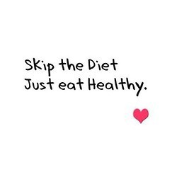 Skip the diet and just eat healthy. on @weheartit.com - http://whrt.it/101fVvQ