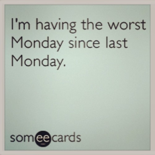 #worstdayever #ihatemondays #mondaysarenotfunday #sad