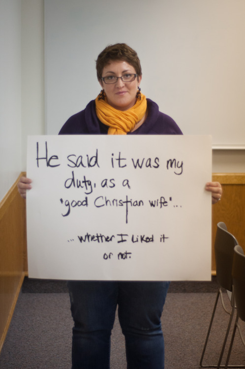 "The poster reads: He said it was my duty, as a ""good Christian wife""… …whether I liked it or not.   — Photographed in Lewisburg, PA on November 12th. — Click here to learn more about Project Unbreakable. (trigger warning) Facebook, Twitter, submissions, FAQ, donate to Project Unbreakable, join our mailing list"