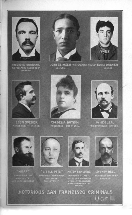 the-two-germanys:  Notorious San Francisco Criminals