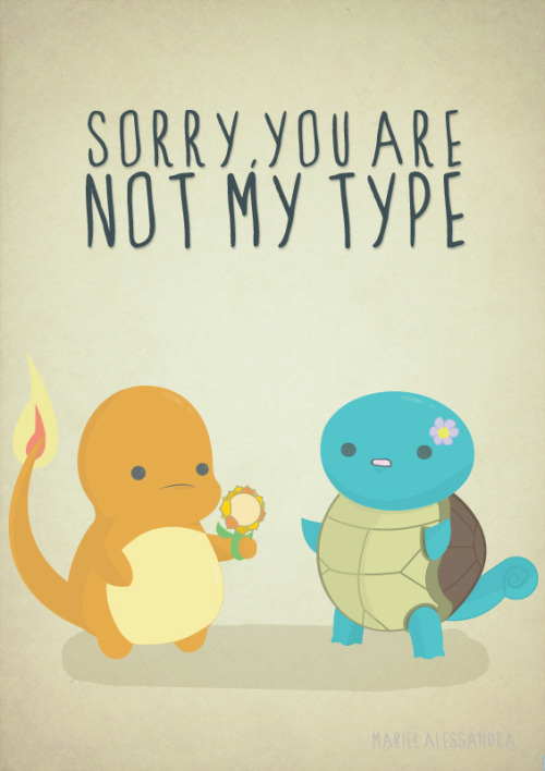 thenintendard:  Sorry, you are not my type! Made by Mariel alessandra