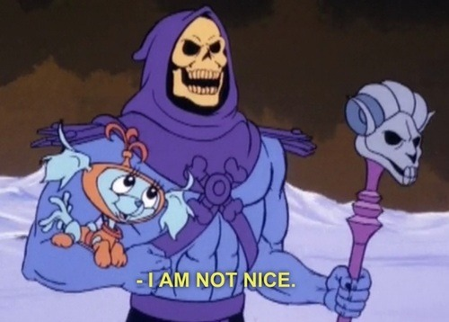 thefingerfuckingfemalefury:  Skeletor you know you're totally going to hug and pet that puppy when no one is looking You don't fool me…