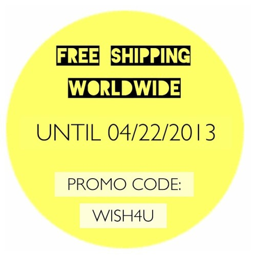 Until Midnight Monday, you get FREE SHIPPING WORLDWIDE! Hurry before time runs out and buy yourself or send someone a WISH ^_^