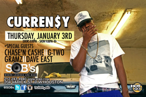 CURREN$Y + SPECIAL GUESTS : CHASE'N CASHE , G.R.A.M.Z , G-TWO , DAVE EAST @SOBs NYC on JAN 3RD  TICKETS  @SOBs
