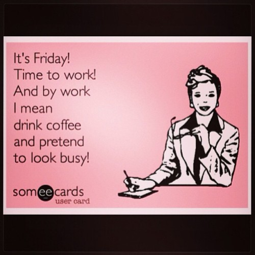 Need I say more? #tgif #friday #yeababy #goodmorning