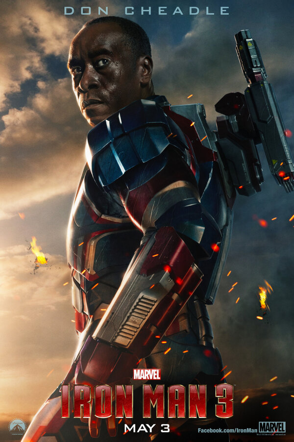 Don Cheadle Almost Looks As Cool As Terrence Howard In This New Iron Man 3 Poster Don Cheadle looks pretty bad-ass rocking the Iron Patriot armor, but (and I know I'll catch some hate for this) I'm eternally grumpy about Terrence Howard no longer being in this series, no matter what Jon Favreau may or may not have thought of his performance in the first one. Anyway, the new flick looks awesome yaddayadda, look at the goddamn poster, I hope Gwyneth Paltrow gets naked, etc. Oh, and I hope to God Marc Ruffalo is in this movie because I just want him and Tony to do science and go on adventures and be BFFs forever.