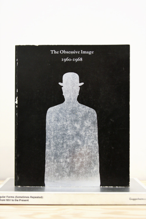 "The Obsessive Image, 1960-1968 ""These obsessive images, with their horror, their humour, their borrowings  and their parodied detachment, present themselves in several distinct categories: as vehicles for irrational, imaginative departure, as a means of communicating our cultural environment undiluted, for sexual comment or erotic contemplation, and quite often as a way towards exploring pure abstract form which lurks within every human shape."" ICA, London, 1968 9.5 x 8 inches (24.13 x 20.32 cm) $45  Purchase"
