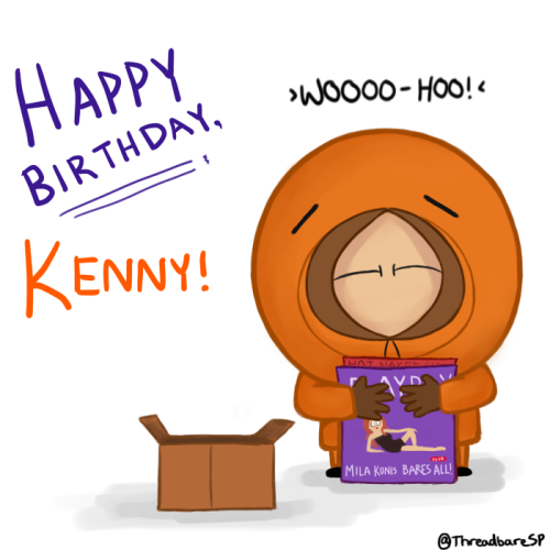 It's March 22. Happy birthday, Kenny McCormick!
