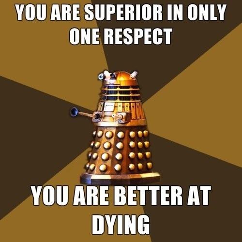 space-race-mental-case:  Daleks to Cybermen. Ohhhh, burn.  Bahahaha.