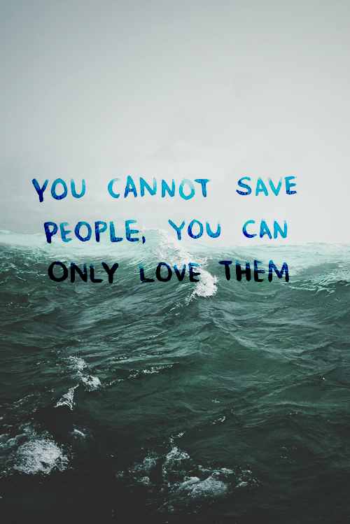 you have to save yourself