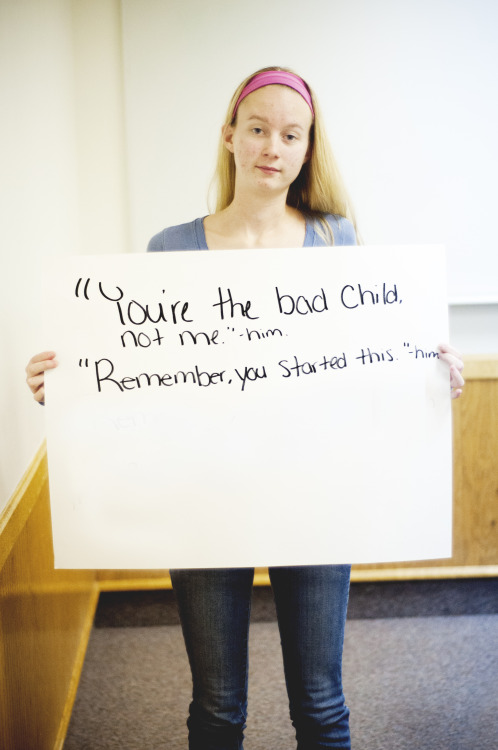 "The poster reads: ""You're the bad child, not me."" -him ""Remember, you started this."" -him  — Photographed in Lewisburg, PA on November 12th. — Click here to learn more about Project Unbreakable. (trigger warning) Facebook, Twitter, submissions, FAQ, donate to Project Unbreakable, join our mailing list"