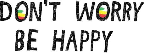 No te preocupes, sé feliz