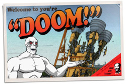 Welcome to you are doom? That doesn't make any sense…