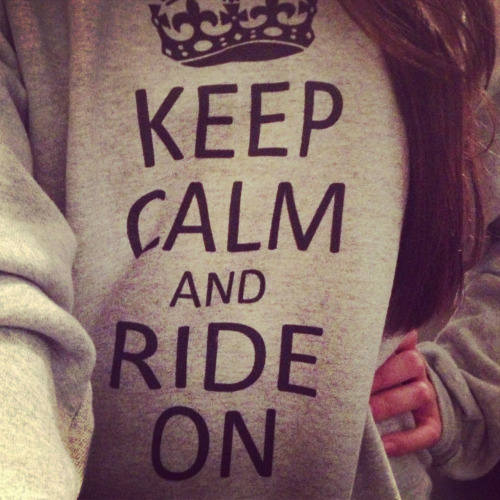 neverlettthemgo:  one-horse-one-heart:  Keep calm and ride on!  my boyfriend gave this to me as a phone case :))))