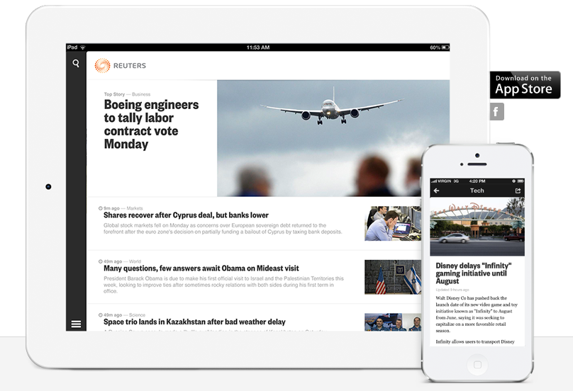 A new way to stay informed Introducing two innovative new iPhone and iPad apps that deliver the speed, breadth and insight of Reuters journalism and financial information.Find out more and download them now in the iTunes app store