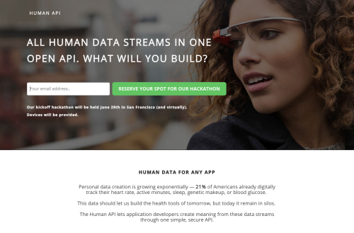 HumanAPI is an API platform for human health data. It aggregates, cleans and stores data drawn from multiple wearables sensors, mobile devices and other data sources, and provides developers with secure, easy-to-use data streams through a single API. The platform lets app developers easily integrate and work with these data streams by taking care of the security, storage, transmission and interoperability issues. Sign up here