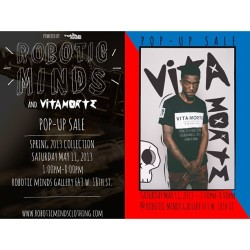 @roboticminds x #vitamorte Pop Up Sale 5/11/13. @kingrello @joefreshgoods @kendallhurns  (at NYCH Art Gallery x Robotic Minds)
