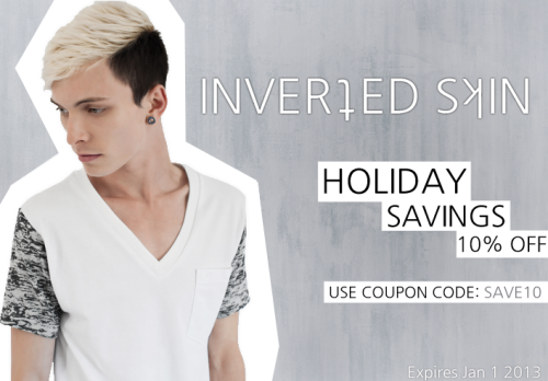 invertedskin:  Only 3 days left! Receive a holiday saving discount on Inverted Skin.  Use coupon code SAVE10, at checkout, before January 1, 2013 for 10% off!