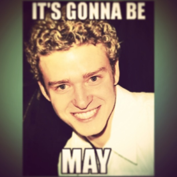 It's gonna be #May #lol