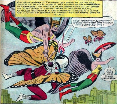 The Monarch was a Hawkman villain?!? Well, long enough to be throw away baddies for two pages in Justice League of America # 41, 1965 with them not even lasting all the way through the second page as the Hawks are distracted by henchmen of The Key pulling a bank robbery under their lop sided fight, no wonder he switched to arching for the Ventures.