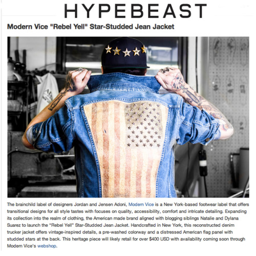 Thank you hypebeast.com for the love we put our heart and soul into this factory and it is always humbling when some of the web sights  you grew up browsing show there support for what you created  http://hypebeast.com/2013/2/modern-vice-rebel-yell-star-studded-jean-jacket?_locale=en