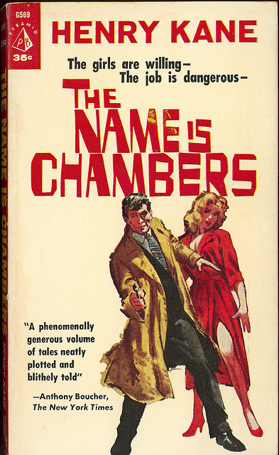Henry Kane - The Name Is Chambers (Pyramid G569) on Flickr.Via Flickr: The Name is Chambers Henry Kane Pyramid G569, 2nd printing  1960 Cover by Harry Schaare