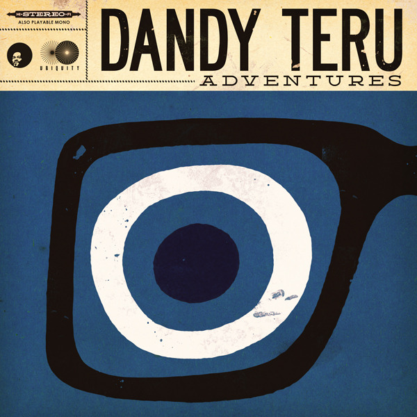 "Dandy Teru's debut LP ""Adventures"" is out and now available for purchase. After so many good reviews and features this is one record you don't want to miss. Below are just a few places you can buy this must have album…GET YOUR COPY NOW! iTunes: http://bit.ly/WUlWi1 Bandcamp: http://bit.ly/15FLTnS Ubiquity Website: http://bit.ly/ZPSpQS"