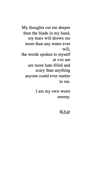 lettersto-savemyself:  My Own Worst Enemy (146/365)