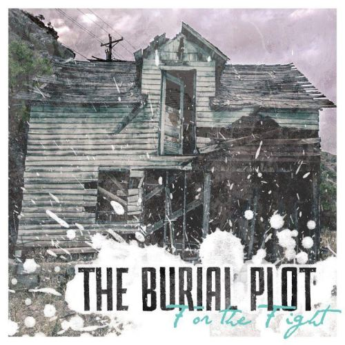 The Burial Plot - For The Fight [EP] (2012)