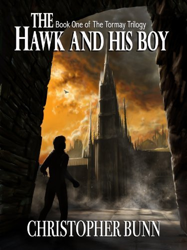 The Hawk and His Boy: The Tormay Trilogy by Christopher Bunn