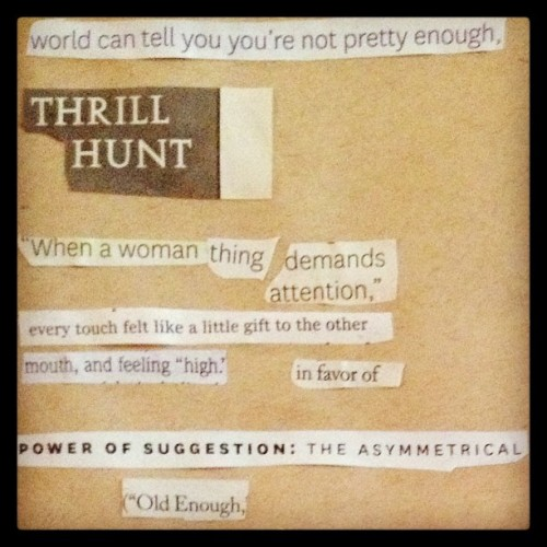 """Thrill hunt"" More today's #cutuppoem #collage #canto #foundpoetry thanks New Yorker and O magazine. Part1 of 2"